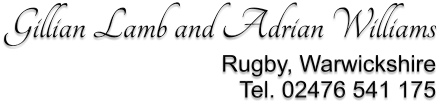Gillian Lamb and Adrian Williams Rugby, Warwickshire Tel. 02476 541 175